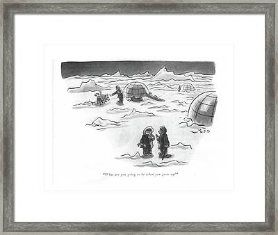 What Are You Going To Be When You Grow Up? Framed Print
