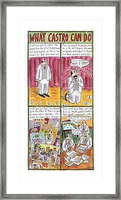 What Castro Framed Print by Roz Chast