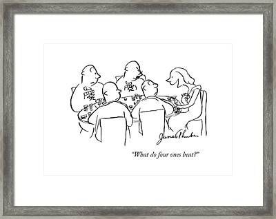 What Do Four Ones Beat? Framed Print by James Thurber