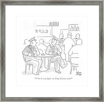 What Do You ?gure On Doing Between Wars? Framed Print by Chon Day