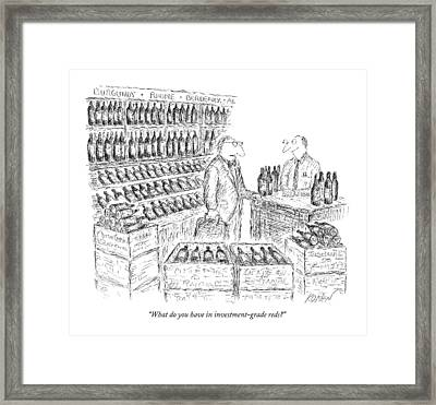 What Do You Have In Investment-grade Reds? Framed Print