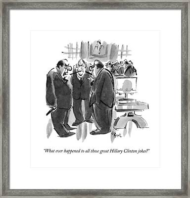 What Ever Happened To All Those Great Hillary Framed Print by Lee Lorenz