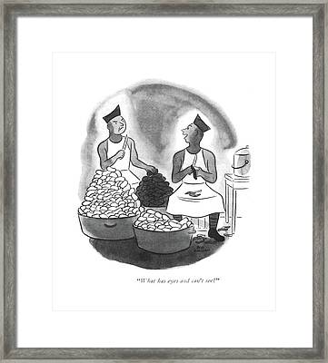 What Has Eyes And Can't See? Framed Print