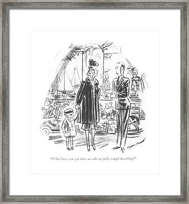 What Have You Got That Can Take Awfully Rough Framed Print by Leonard Dove