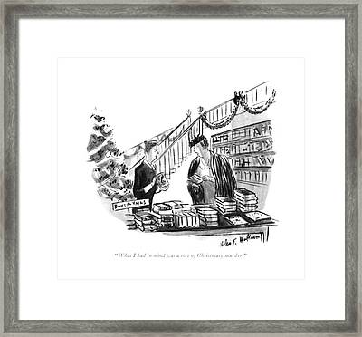 What I Had In Mind Was A Sort Of Christmasy Framed Print
