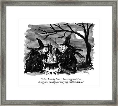 What I Really Hate Is Knowing That I'm Doing This Framed Print by Donald Reilly
