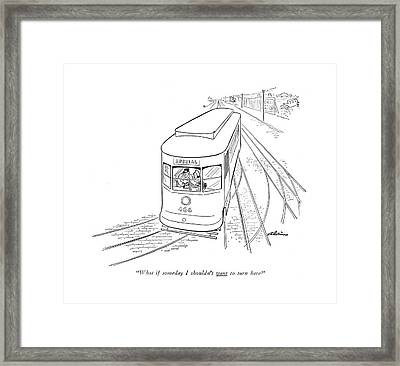 What If Someday I Shouldn't Want To Turn Here? Framed Print by  Alain