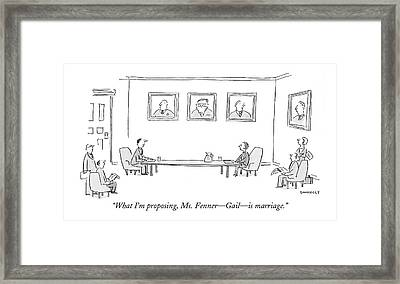 What I'm Proposing Framed Print by Liza Donnelly