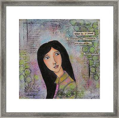 What Is A Friend ? Framed Print