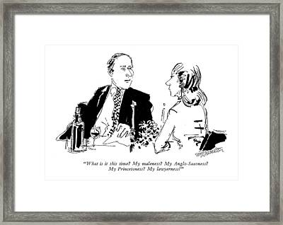 What Is It This Time?  My Maleness? Framed Print by William Hamilton