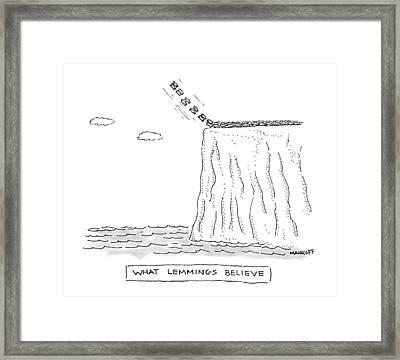 What Lemmings Believe Framed Print by Robert Mankoff