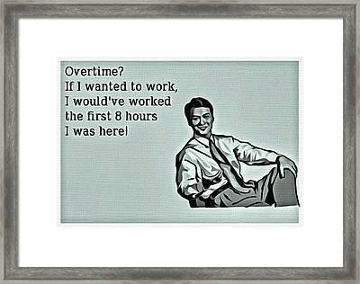 What Overtime Framed Print by Florian Rodarte