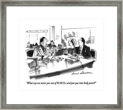 What Say We Move You Out Of H.m.o.s And Put Framed Print