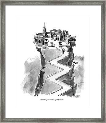 What This Place Needs Is A Film Festival Framed Print