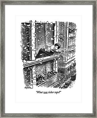 What Was Ticker Tape? Framed Print by Ed Fisher