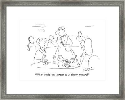 What Would You Suggest As A Dinner Strategy? Framed Print by Arnie Levin
