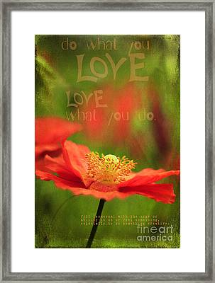 What You Love Framed Print