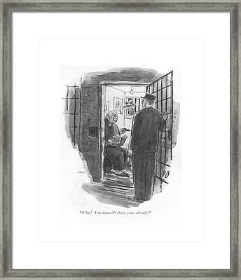 What! You Mean It's Thirty Years Already? Framed Print