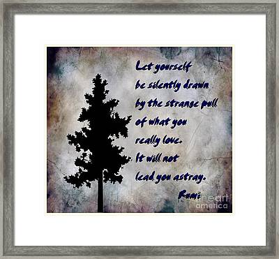 What You Really Love - Rumi Quote Framed Print