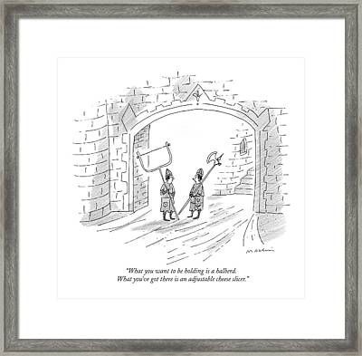What You Want To Be Holding Is A Halberd.  What Framed Print