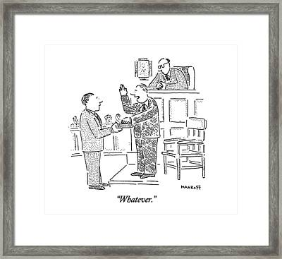 Whatever Framed Print by Robert Mankoff