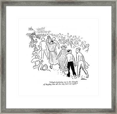 What's Bothering Me Is The Thought Of Lugging Framed Print by  Alain