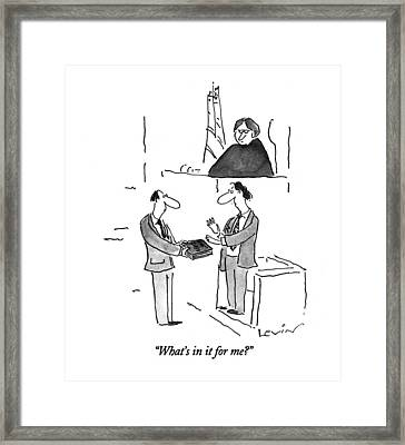 What's In It For Me? Framed Print by Arnie Levin