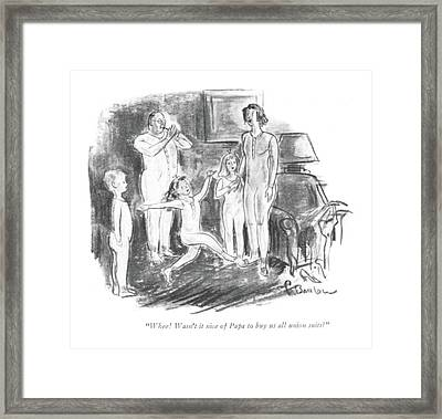 Whee! Wasn't It Nice Of Papa To Buy Us All Union Framed Print