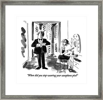 When Did You Stop Wearing Your Saxophone Pin? Framed Print by Donald Reilly