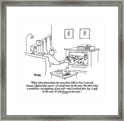 When I ?rst Heard About The Move From Cbs To Fox Framed Print