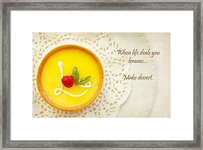When Life Deals You Lemons Make Dessert Framed Print by Susan Schmitz
