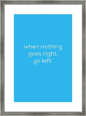 When Nothing Goes Right Framed Print by Kim Fearheiley