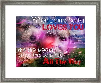 When Somebody Loves You - 1 Framed Print
