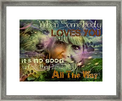 Framed Print featuring the digital art When Somebody Loves You - 3 by Kathy Tarochione