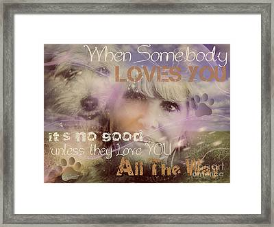 Framed Print featuring the digital art When Somebody Loves You-2 by Kathy Tarochione