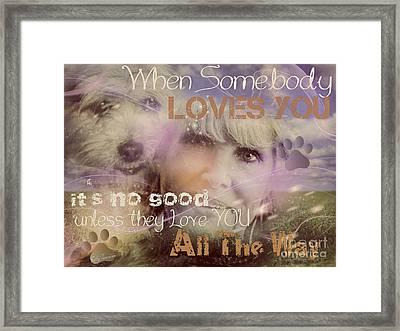 When Somebody Loves You-2 Framed Print