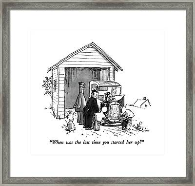 When Was The Last Time You Started Her Up? Framed Print