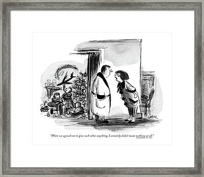 When We Agreed Not To Give Each Other Anything Framed Print by Lee Lorenz