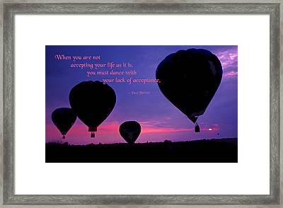 When You Are Not Accepting Framed Print