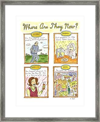 Where Are They Now? Framed Print by Roz Chast