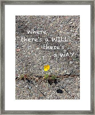 Where There's A Will There's A Way Framed Print by Kume Bryant