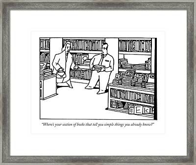 Where's Your Section Of Books That Tell Framed Print by Bruce Eric Kaplan