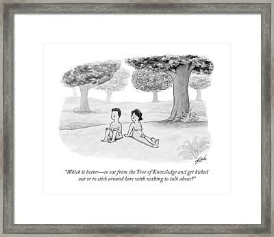 Which Is Better - To Eat From The Tree Framed Print