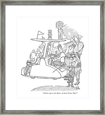 Which Way To The House Of Good Taste Framed Print