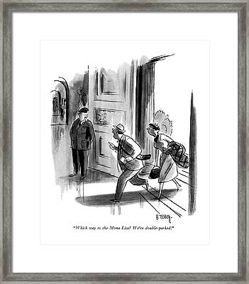 Which Way To The Mona Lisa? We're Double-parked Framed Print