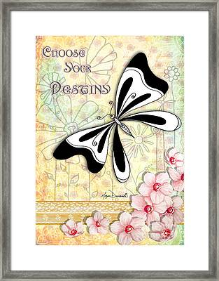 Whimsical Inspirational Butterfly Floral Art Inspiring Quote Choose Your Destinyby Megan Duncanson Framed Print by Megan Duncanson