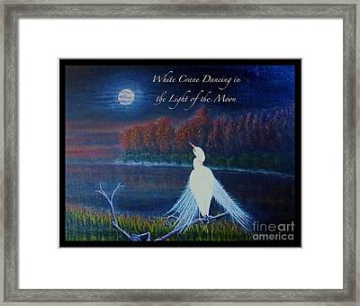 White Crane Dancing In The Light Of The Moon With Text Framed Print by Kimberlee Baxter