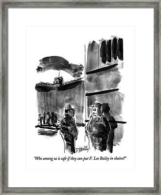 Who Among Us Is Safe If They Can Put F. Lee Framed Print by Donald Reilly