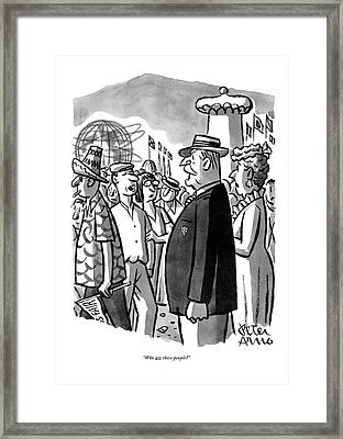Who Are These People? Framed Print by Peter Arno