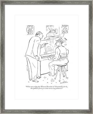 Who Cares What The Monroe Doctrine Is? Framed Print